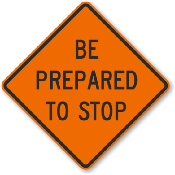 Roll-Up Sign - Be Prepared To Stop